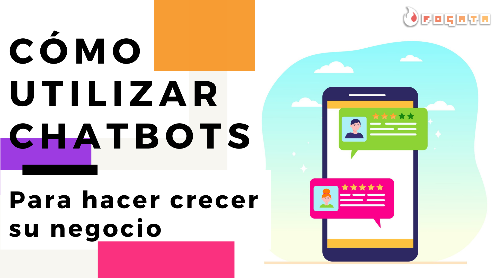Cómo utilizar chatbots para hacer crecer su negocio - Fogata Bots Latam - Noticias Bot